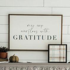 My Cup Overflows With Gratitude. Farmhouse style decor.