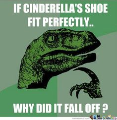 Maybe her feet were sweaty from dancing. The slipper was glass, after all (Or fur, whichever. That'd still be slippery. Yuck lol)