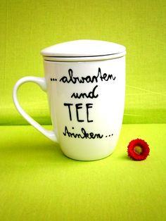 tee trinken ! Tasse von hochdietassen.com cup mug tea