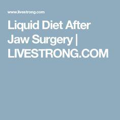 Liquid Diet After Jaw Surgery   LIVESTRONG.COM