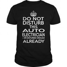 AUTO ELECTRICIAN - DISTURB T4 - #cheap hoodie #black sweater. LIMITED TIME PRICE => https://www.sunfrog.com/LifeStyle/AUTO-ELECTRICIAN--DISTURB-T4-124193652-Black-Guys.html?68278