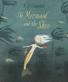 The mermaid and the shoe by K.G. Campbell. Minnow, one of King Neptune's daughters, is always asking questions, and when she discovers a curious object, Minnow sets out to learn the object's function and uncovers answers to her questions about herself and her life's purpose.