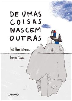 Illustrations by Rachel Caiano, in De Umas Coisas Nascem OUtras, de João Pedro Mésseder, Caminho, Portugal.