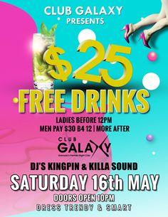 $25 FREE DRINKS @ Club Galaxy Sat 16th, May 2015