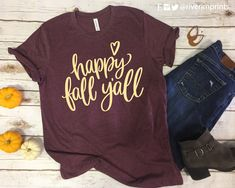 HAPPY FALL YALL Graphic Triblend Tee - Fall Shirts - Ideas of Fall Shirts - Celebrate Fall in this super soft maroon and cream triblend tee. Autumn T Shirts, Vinyl Shirts, Custom Shirts, Happy Fall Y'all, Do It Yourself Home, Cute Tshirts, T Shirt Diy, T Shirts With Sayings, Tee Design