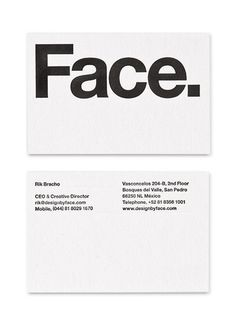 Face business cards leave so much white space it practically screams confidence.