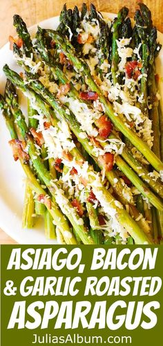 Asiago Cheese Bacon and Garlic Roasted Asparagus THE BEST WAY to cook asparagus always crunchy and crispy and not overcooked Healthy gluten free recipe Perfect side dis. Ways To Cook Asparagus, Oven Roasted Asparagus, Asparagus Bacon, Asparagus Recipes Oven, Best Asparagus Recipe, Asparagus Dishes, Roasted Mushrooms, Roasted Garlic, Vegetable Sides
