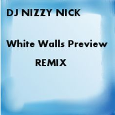Hollis Only White Walls( DJNIZZYNICK  Preview Mix ) by DJ NIZZY NICK on SoundCloud.   CHECK THIS OUT AND GIVE ME YOUR THOUGHTS EVERYONE!!!
