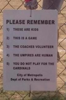"Perfect!  This should be at every kids' sporting event.  ""You do not play for the cardinals!"""