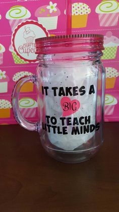Check out this item in my Etsy shop https://www.etsy.com/listing/278541248/big-heart-to-teach-mason-jar-mug-tumbler