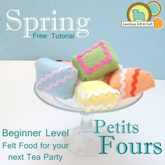 Easy Felt Food Petits Four (Tea party cake) tutorial and pattern.