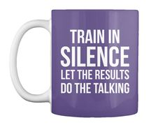 Train In Silence Let The Results Do The Talking Purple Mug Front