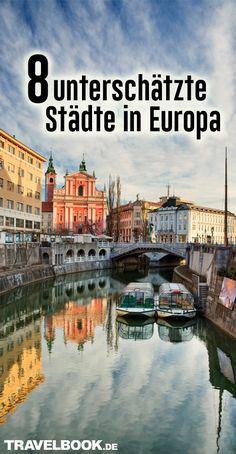 8 unterschätzte Städte in Europa, die Sie besuchen sollten – TRAVELBOOK