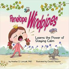 Penelope Windpipes: Learns the Power of Staying Calm: Lonczak, Heather S, Varjotie, Claudia: 9781734468731: AmazonSmile: Books Stay Calm, Author, February 14, Learning, Books, Products, Keep Calm, Libros, Book