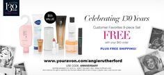In honor of AVON'S 130th Anniversary, they are giving our customers a special anniversary gift. This nine piece set of our customer's favorite products is FREE with your $60 online AVON order and FREE shipping (This is $55 value). Just use code ANNIVERSARY when you check out at www.youravon.com/angierutherford