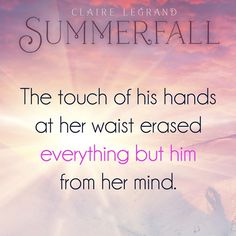 Quote from SUMMERFALL: A WINTERSPELL NOVELLA by Claire Legrand