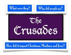 The Crusades Unit: Explaining the what, why, and how!