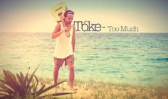 Tóke - Too Much: