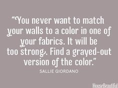 What to know before trying to match the color of your walls to your fabrics. Pin it now. See other secrets from top interior designers. - HouseBeautiful.com