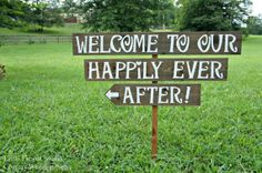 Board to welcome all the guest to you 'Happy ever after'