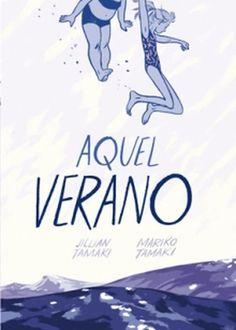 Aquel verano (This One Summer)- Jillian & Mariko Tamaki Ya Books, Books To Read, Comic Books, Tamaki, Flag Photo, One Summer, Book Cover Design, Pretty Art, Book Recommendations