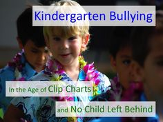 No child should be left behind in Kindergarten. Read how the clip board behavior management & No Child Left Behind failed my child.