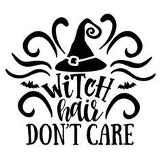 Witch Hair Don't Care Available In Studio Version, SVG, Personal and Commercial Use. Halloween Quotes, Halloween Signs, Halloween Fun, Vinyl Crafts, Vinyl Projects, Cork Crafts, Witch Hair, Fall Clip Art, Glass Bottle Crafts