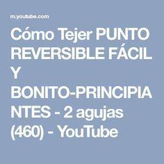Cómo Tejer PUNTO REVERSIBLE FÁCIL Y BONITO-PRINCIPIANTES - 2 agujas (460) - YouTube