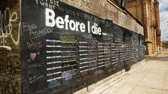 "'Before I Die': New Orleans' house is bucket list backdrop - ""Before I Die,"" Chang has transformed (with the consent of the property owner, the neighborhood association's blight committee, the Historic District Landmarks Commission, and other entities) the side of an abandoned home on the corner of Marigny and Burgundy streets into a giant chalkboard bucket list of sorts, where passersby are invited to share things that they'd like to see and do before they die..."