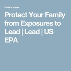 Protect Your Family from Exposures to Lead | Lead | US EPA