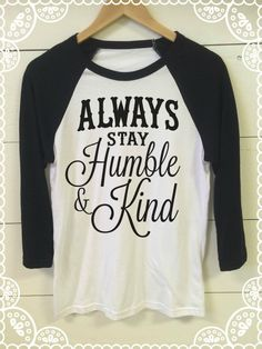 Always Stay Humble And Kind  Country  Country Music  by BijouBuys