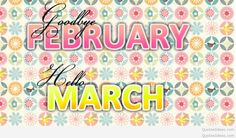 Goodbye February Welcome March Wallpaper