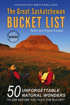 The Great Saskatchewan Bucket List by Robin and Arlene Karpan of Saskatchewan, Canada. Geography Of Canada, Places To Travel, Places To See, Canadian Holidays, Saskatchewan Canada, Canadian Travel, Physical Geography, Short Trip, Travel Information
