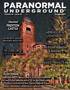 "Check out the new issue of ""Paranormal Underground"" magazine at www.paranormalunderground.net featuring haunted Preston Castle!"