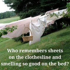 Bed sheets dried outside on the clothes line smelled so good!