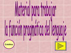 Material para trabajar  la función pragmática del lenguaje Créditos