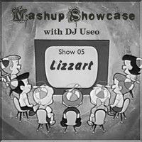 05-Mashup Showcase-Lizzart by dj useo on SoundCloud