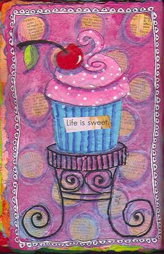Life is sweet cupcake