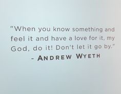 Andrew Wyeth quote Epic Quotes, Me Quotes, Inspirational Quotes, Andrew Wyeth, Artist Quotes, When You Know, Inspire Me, Letting Go, Truths