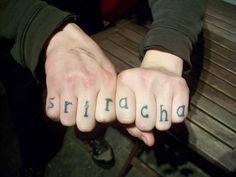 Food Tattoos!: Sriracha