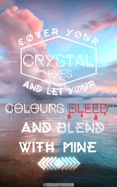 Crystals - Of Monsters and Men I know I have said this probably a million times but I love these edits. Credit: @5sosashtonirwin
