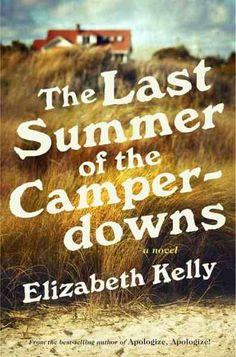 The Last Summer of the Camperdowns by Elizabeth Kelly - River City Reading