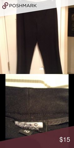 Pants by EPIC Great condition wore 2x and dry cleaned. Thick elastin stretch fabric holds you in like a girdle. Straight legged dress pants. They no longer fit. Sad to see them go. Hi end quality. EPIC NEW YORK Pants Straight Leg