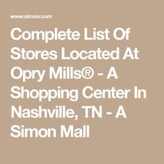 Complete List Of Stores Located At Opry Mills® - A Shopping Center In Nashville, TN - A Simon Mall