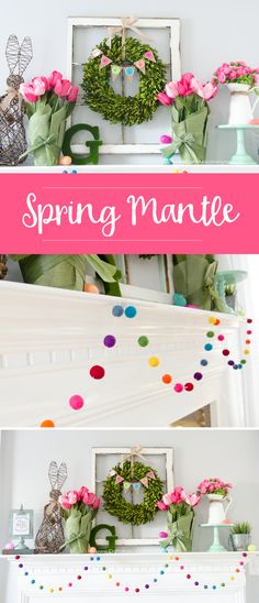 DIY Spring Mantle decor. Love that rainbow felt ball garland!