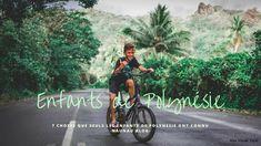#Tahitilifestyle : 7 choses que seuls les enfants de Polynésie ont déjà vécu.