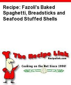 Recipe: Fazoli's Baked Spaghetti, Breadsticks and Seafood Stuffed Shells - Recipelink.com