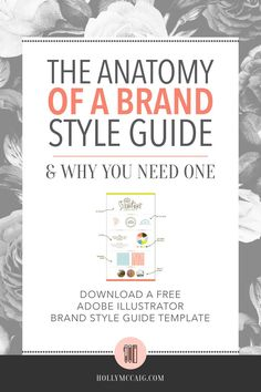 The Anatomy of a Brand Style Guide + Free Illustrator Template: Having a brand style guide is a necessity to ensure that there is consistency when it comes to design as it relates to your blog or brand. I see a lot of brands that have no cohesiveness throughout their business. Having a brand style guide is important so your message is clear to your audience. - @hollymccaig