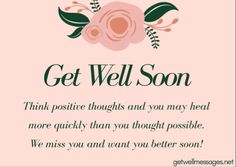 Express your get well soon wishes with a touching picture from our definitive selection of free to use get well images and quotes Get Well Soon Images, Get Well Soon Funny, Get Well Soon Quotes, Well Images, Get Well Messages, Get Well Cards, Quotes For Him, Love Quotes, Think Positive Thoughts