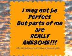I may not be perfect, but parts of me are really awesome! Be Perfect, Work On Yourself, Affirmations, Positivity, Awesome, Be Awesome, Positive Affirmations, Confirmation, Affirmation Quotes